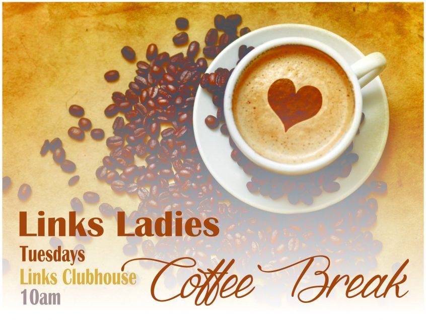 Links Ladies Coffee Break